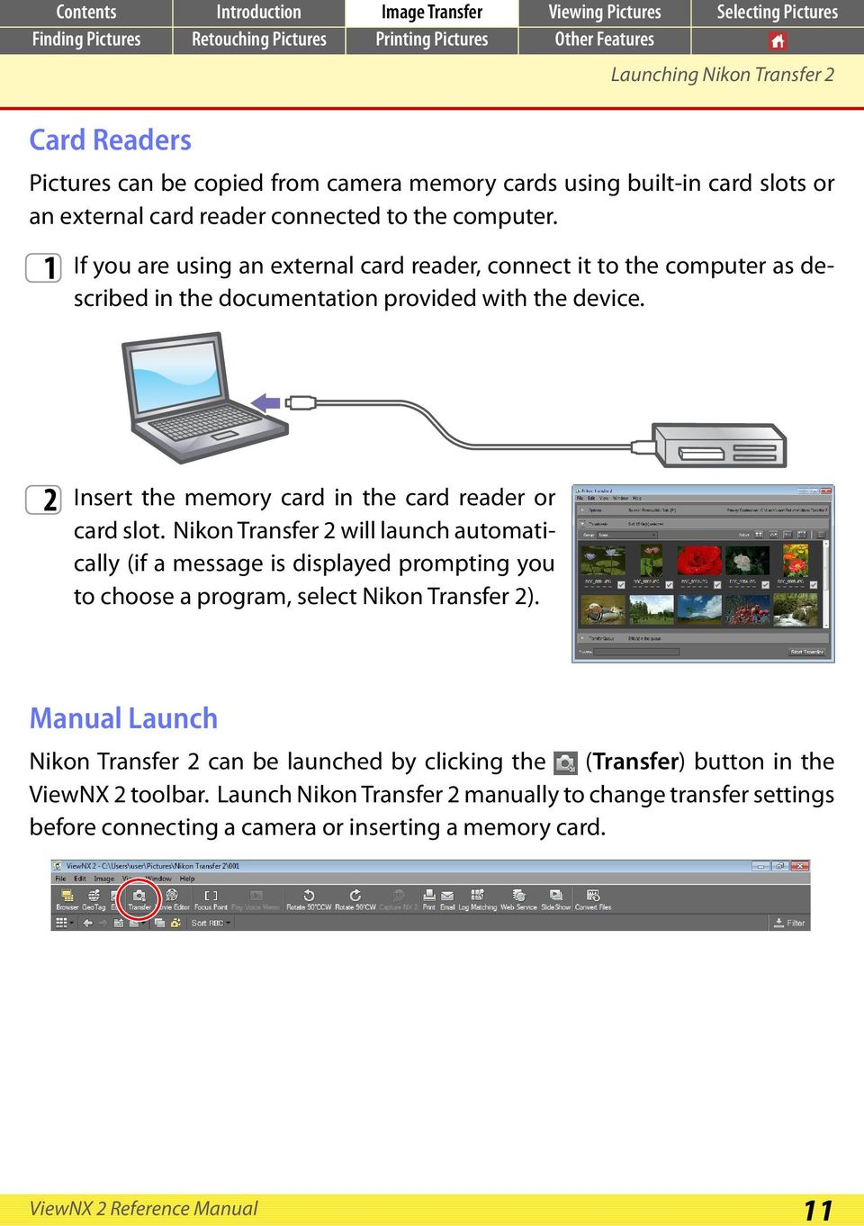 2 Insert the memory card in the card reader or card slot.