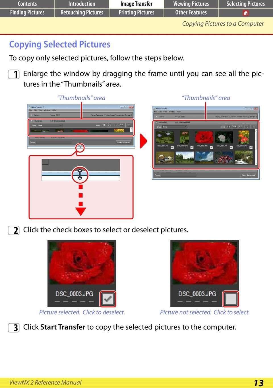 the Thumbnails area. Thumbnails area Thumbnails area 2 Click the check boxes to select or deselect pictures.