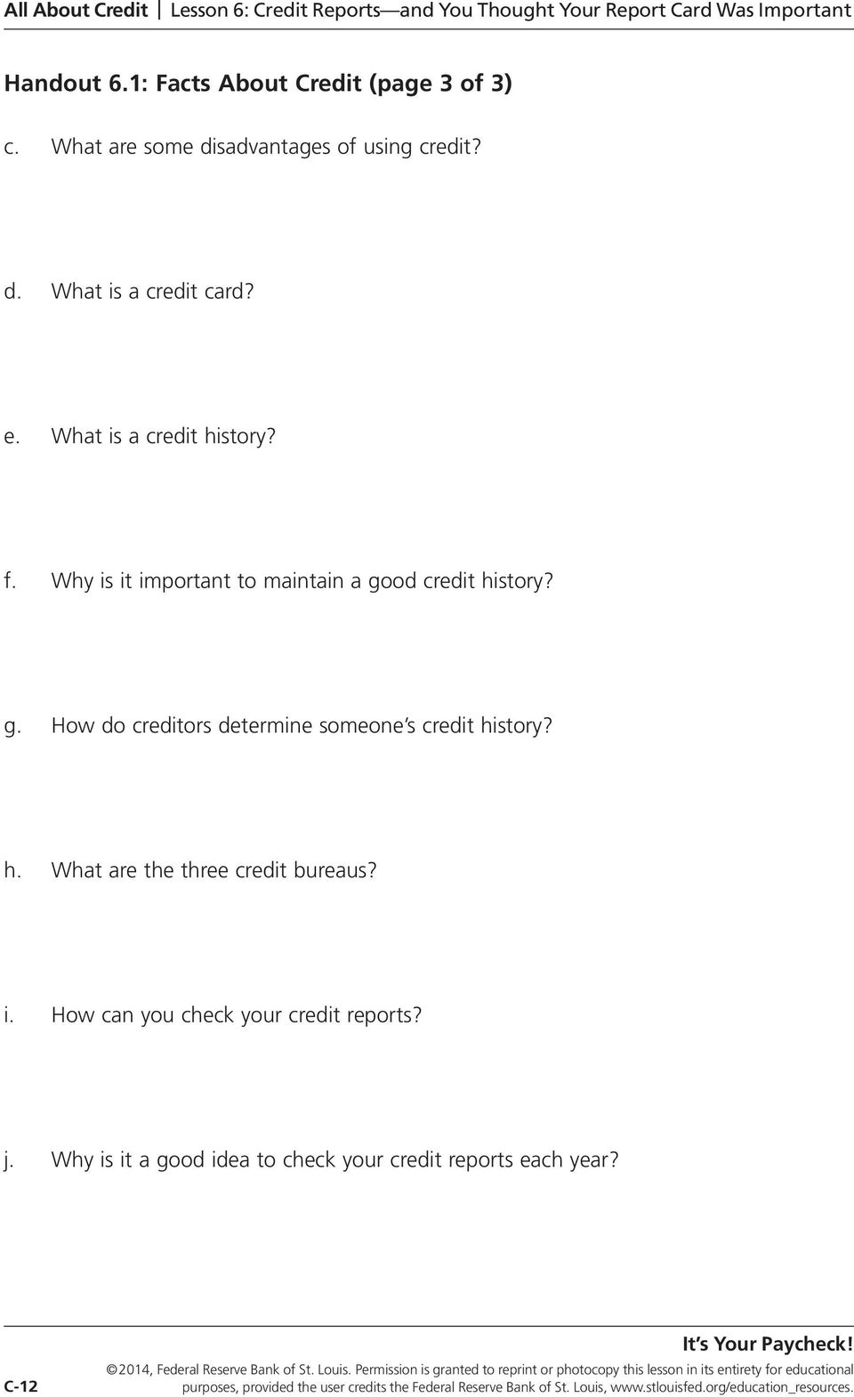 j. Why is it a good idea to check your credit reports each year? 2014, Federal Reserve Bank of St. Louis.