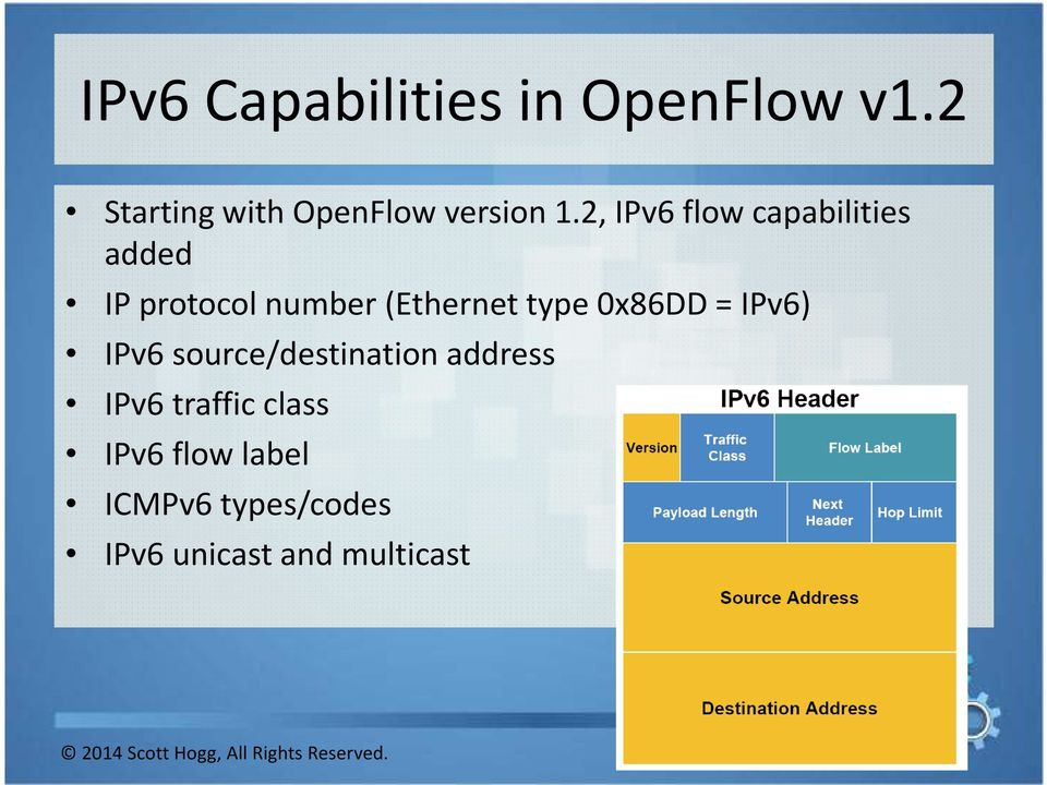 2, IPv6 flow capabilities added IP protocol number (Ethernet