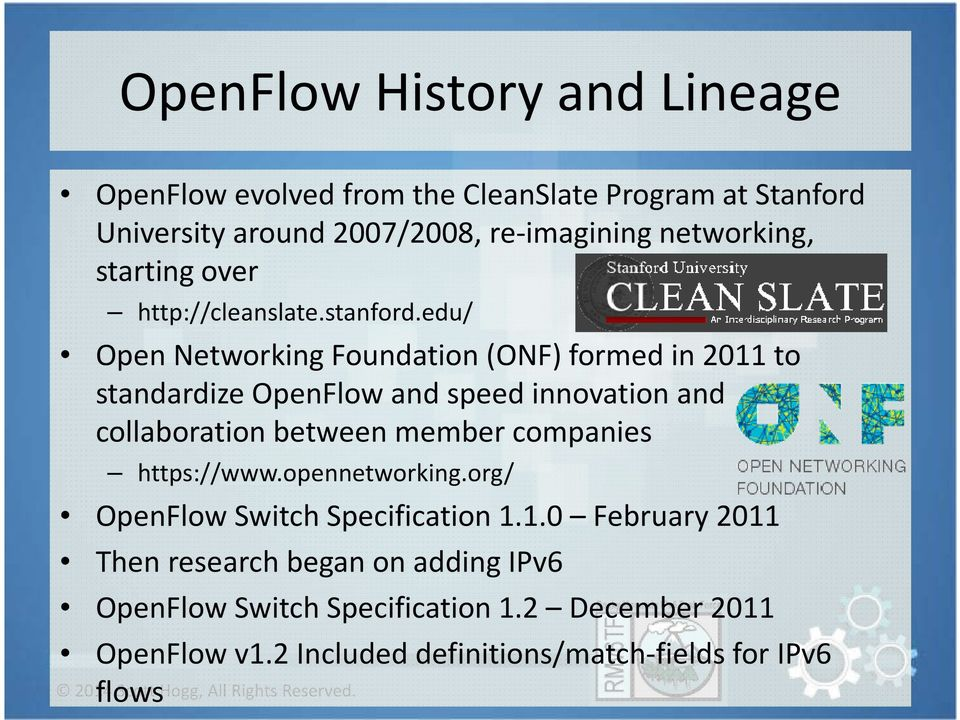 edu/ Open Networking Foundation (ONF) formed in 2011 to standardize OpenFlowand speed innovation and collaboration between member