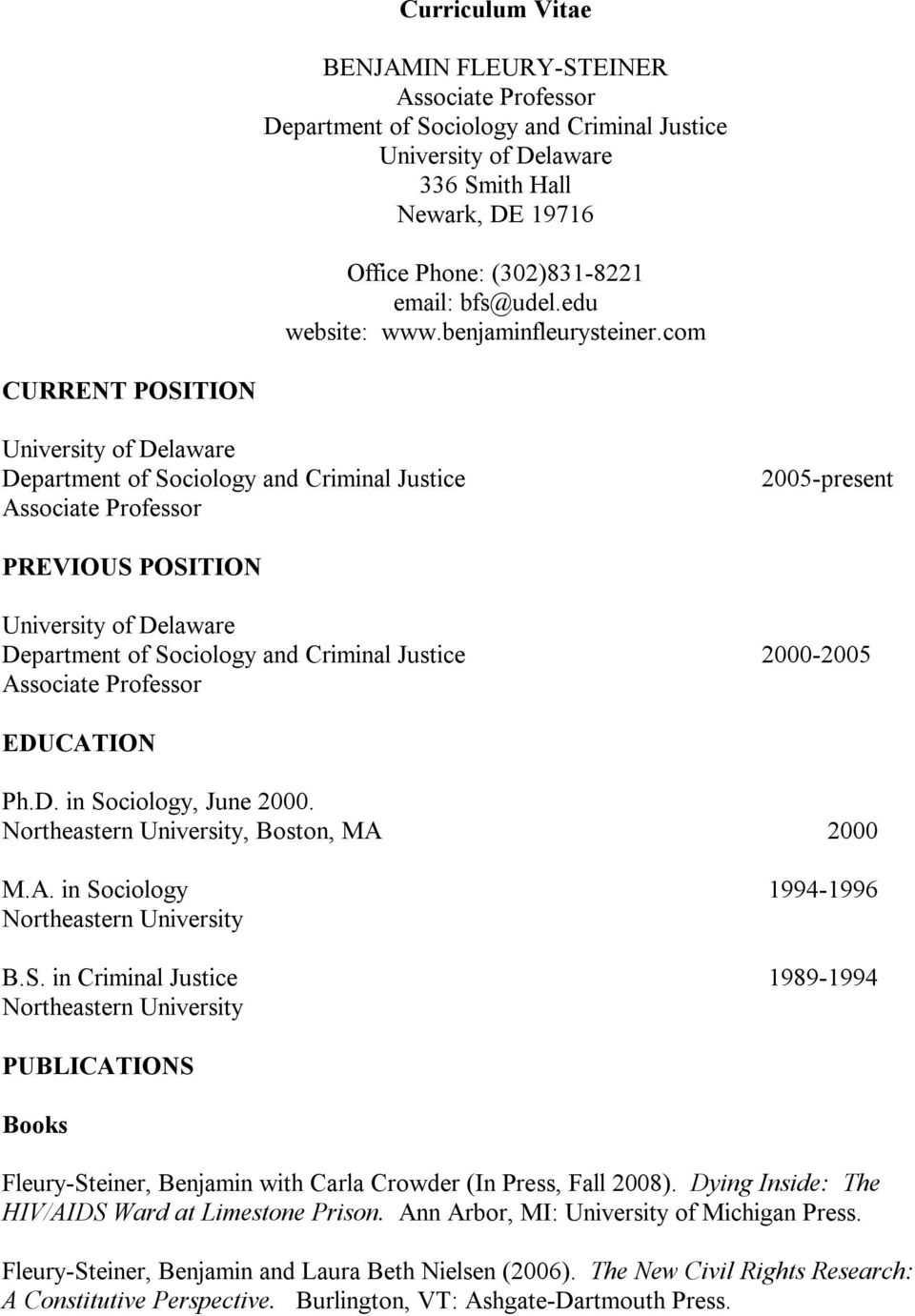 com CURRENT POSITION University of Delaware Department of Sociology and Criminal Justice Associate Professor 2005-present PREVIOUS POSITION University of Delaware Department of Sociology and Criminal