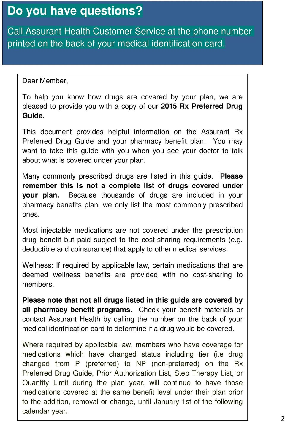 This document provides helpful information on the Assurant Rx Preferred Drug Guide and your pharmacy benefit plan.