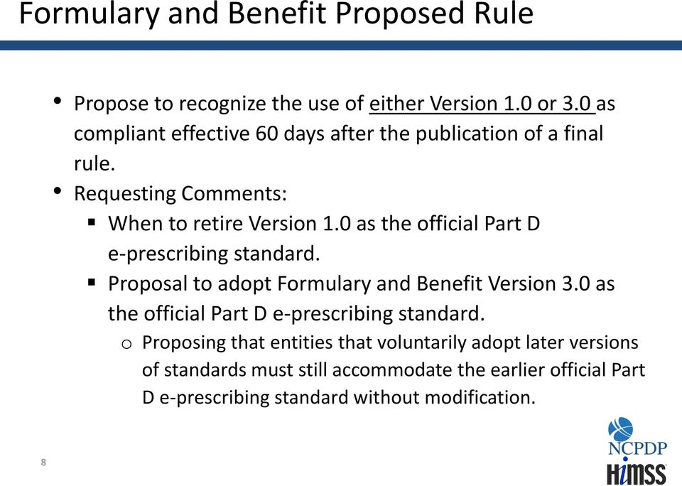 0 as the official Part D e-prescribing standard. Proposal to adopt Formulary and Benefit Version 3.