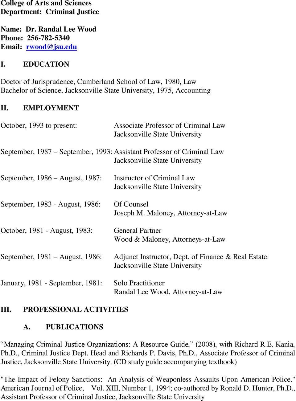 EMPLOYMENT October, 1993 to present: Associate Professor of Criminal Law September, 1987 September, 1993: Assistant Professor of Criminal Law September, 1986 August, 1987: September, 1983 - August,