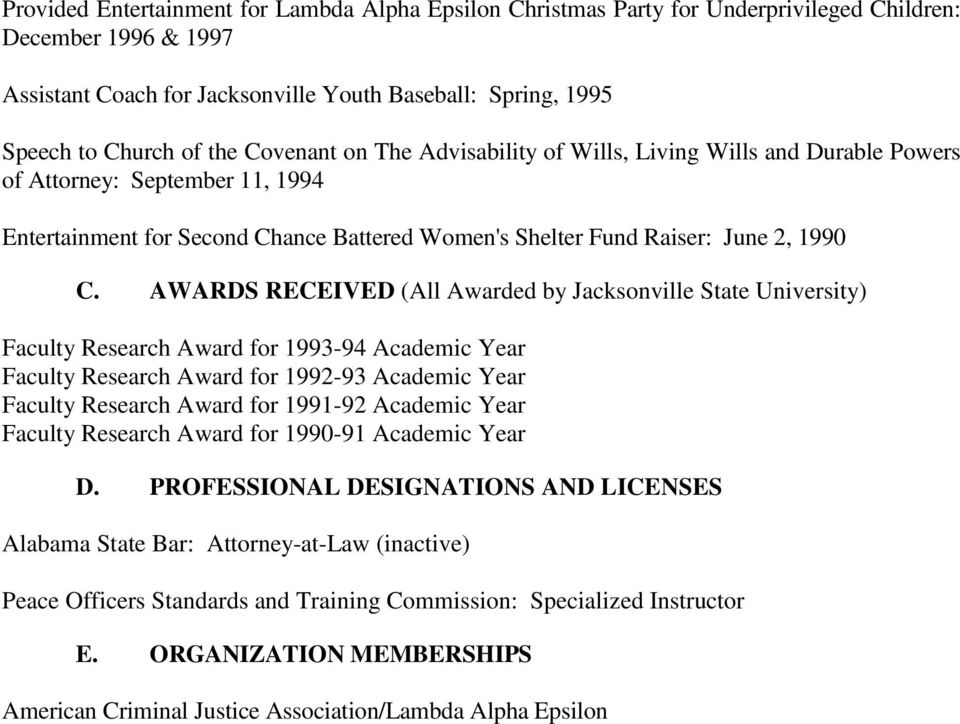 AWARDS RECEIVED (All Awarded by ) Faculty Research Award for 1993-94 Academic Year Faculty Research Award for 1992-93 Academic Year Faculty Research Award for 1991-92 Academic Year Faculty Research