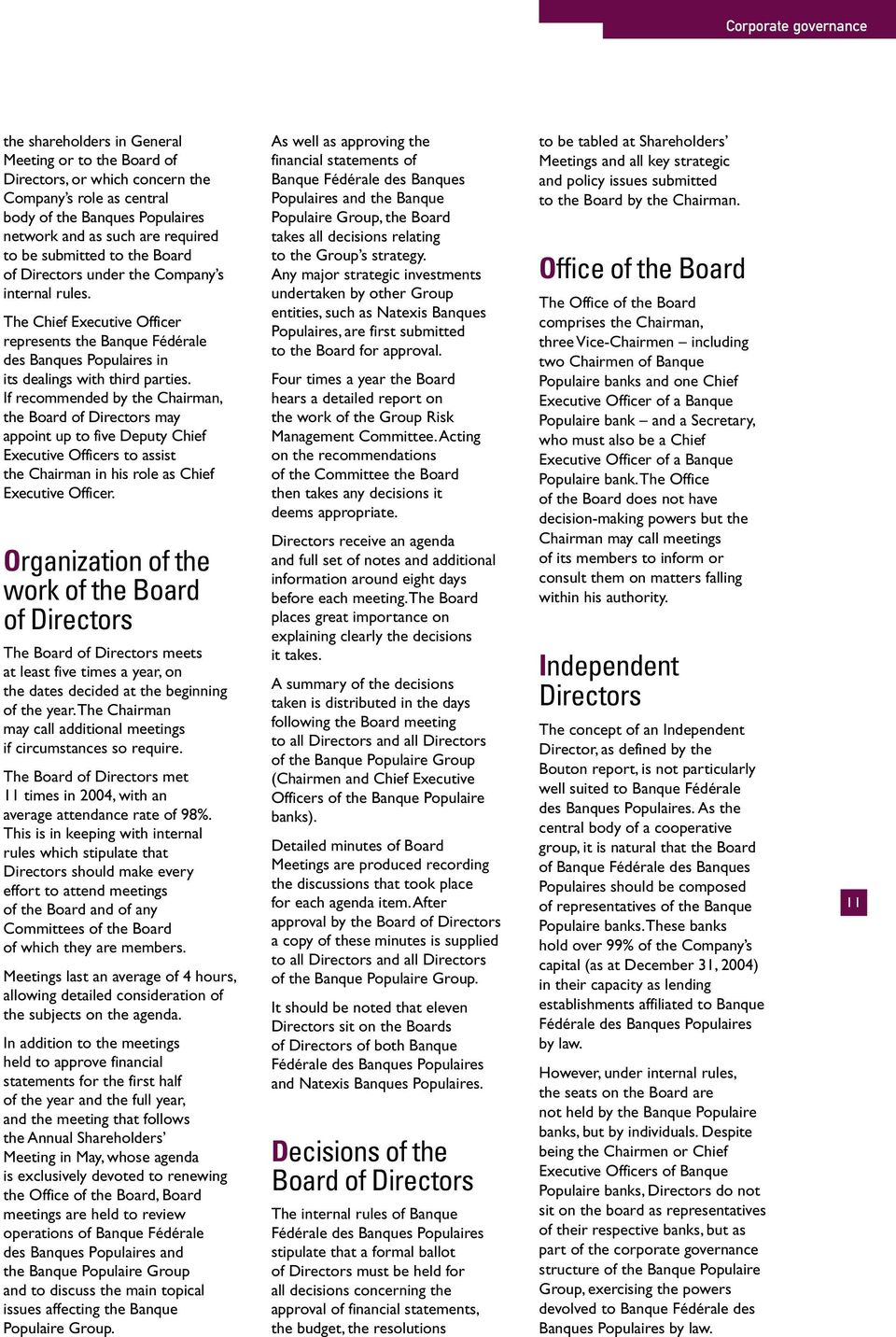 If recommended by the Chairman, the Board of Directors may appoint up to five Deputy Chief Executive Officers to assist the Chairman in his role as Chief Executive Officer.