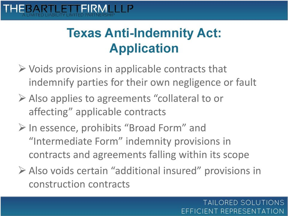 contracts In essence, prohibits Broad Form and Intermediate Form indemnity provisions in contracts and