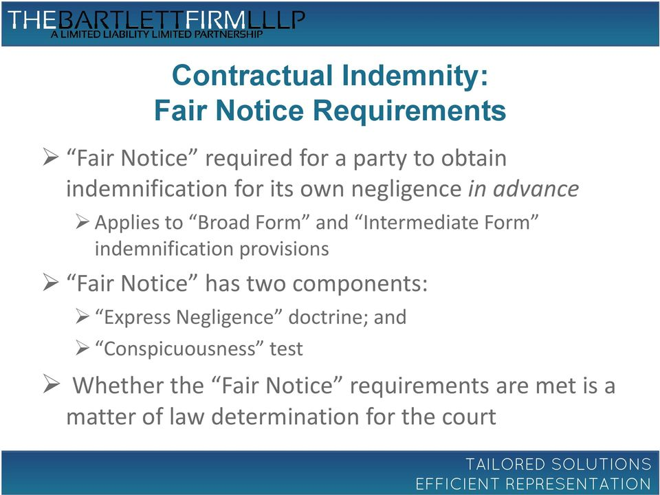 indemnification provisions Fair Notice has two components: Express Negligence doctrine; and