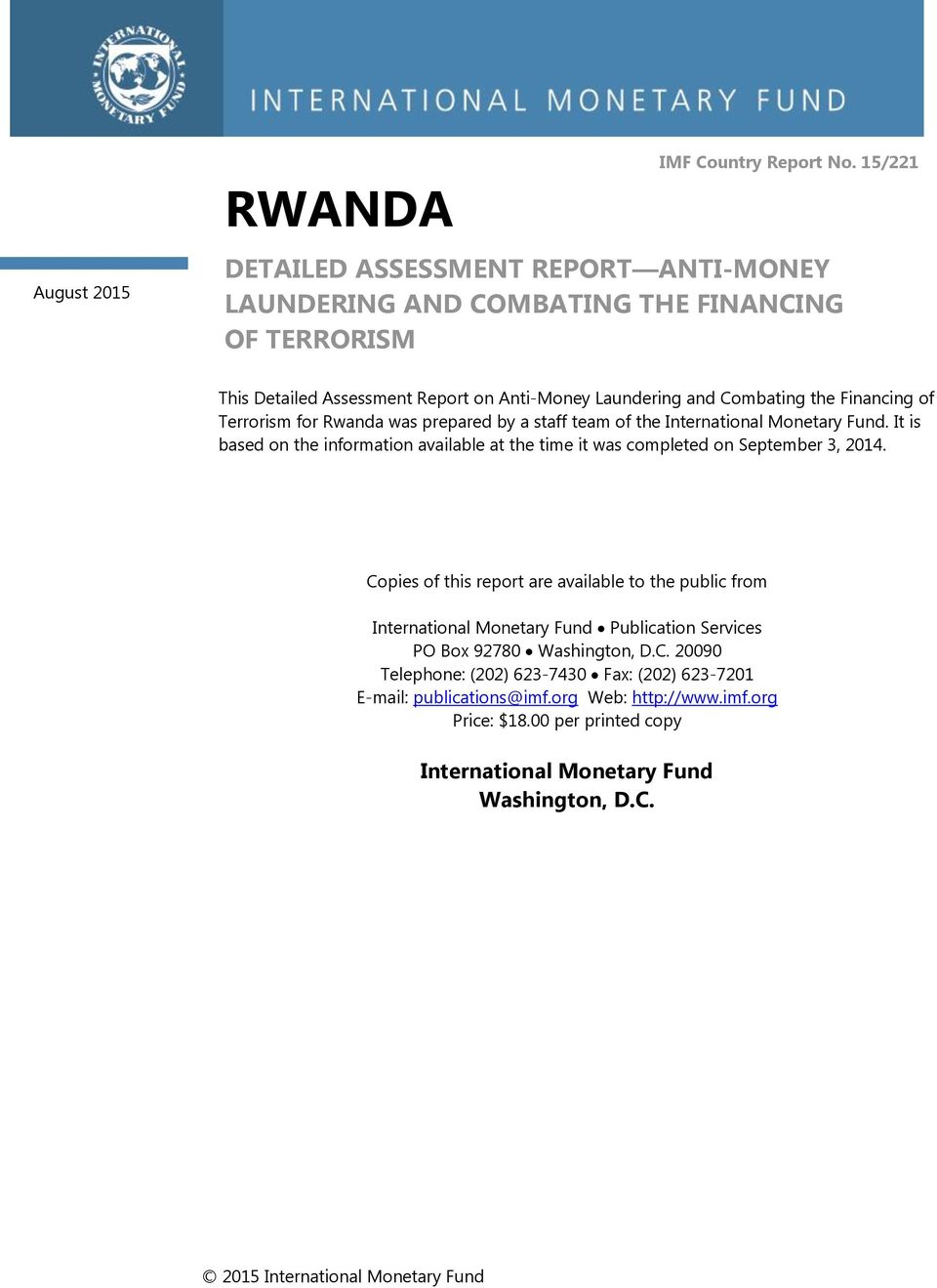 Terrorism for Rwanda was prepared by a staff team of the International Monetary Fund. It is based on the information available at the time it was completed on September 3, 2014.