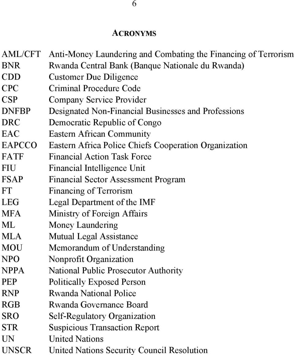 Organization FATF Financial Action Task Force FIU Financial Intelligence Unit FSAP Financial Sector Assessment Program FT Financing of Terrorism LEG Legal Department of the IMF MFA Ministry of