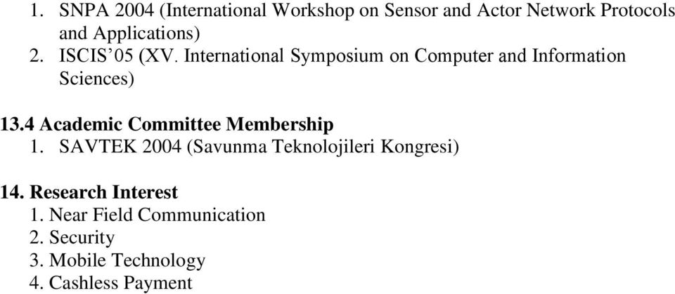 International Symposium on Computer and Information Sciences) 13.