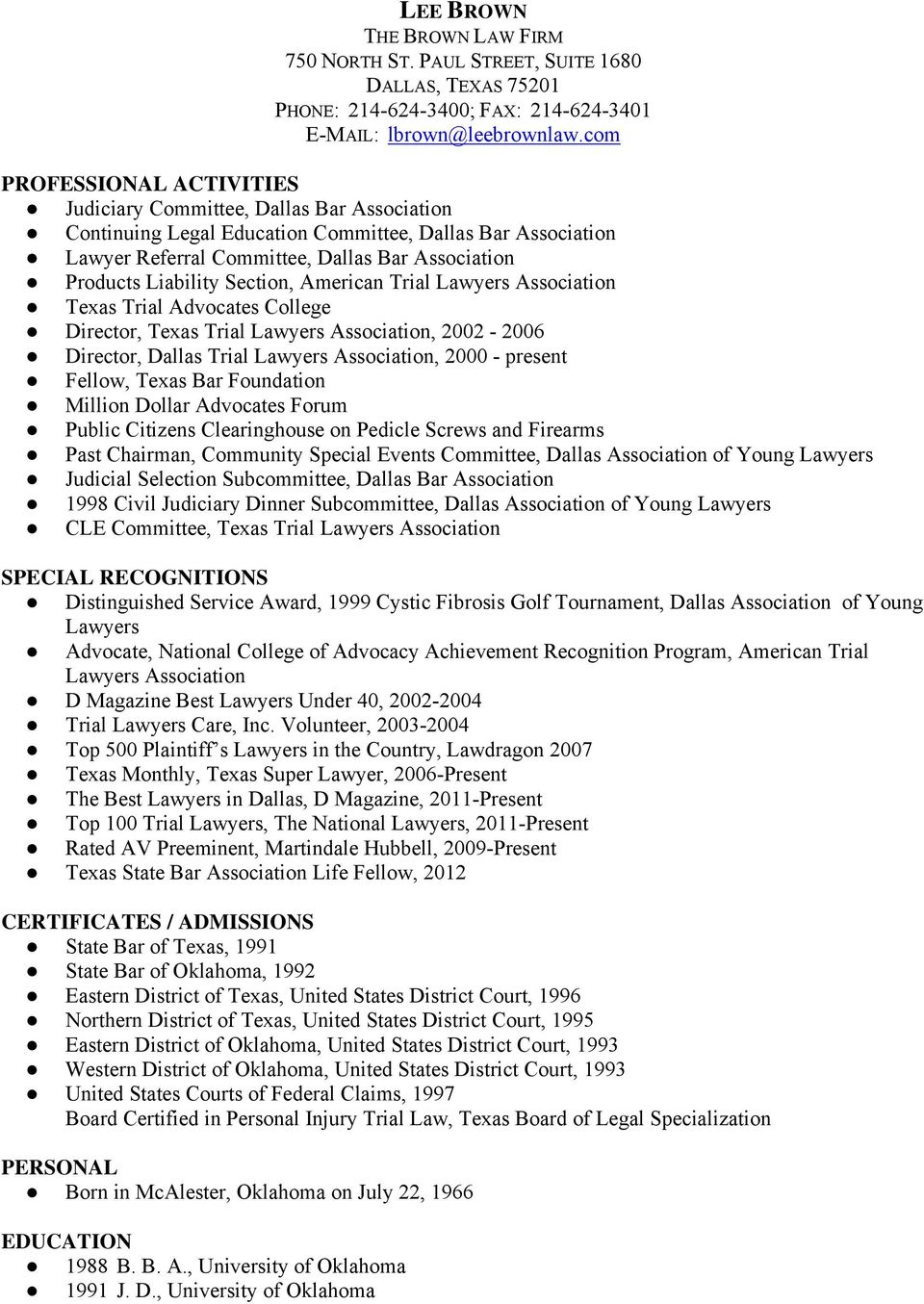 Liability Section, American Trial Lawyers Association Texas Trial Advocates College Director, Texas Trial Lawyers Association, 2002-2006 Director, Dallas Trial Lawyers Association, 2000 - present
