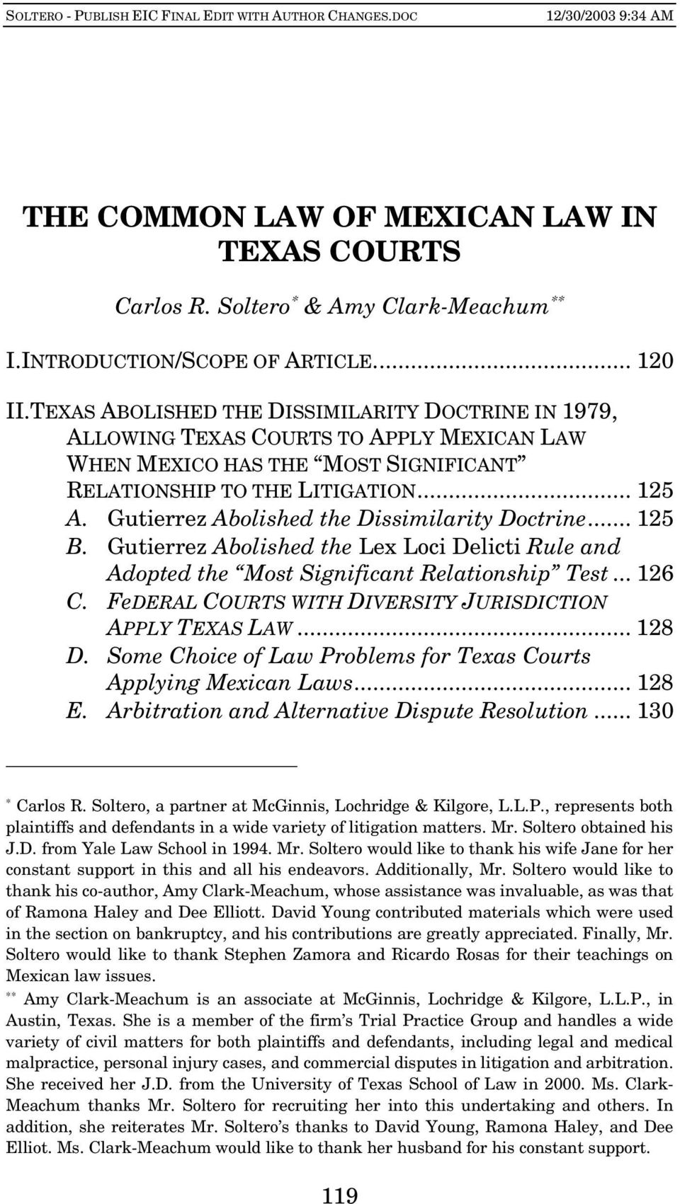 Gutierrez Abolished the Dissimilarity Doctrine... 125 B. Gutierrez Abolished the Lex Loci Delicti Rule and Adopted the Most Significant Relationship Test... 126 C.