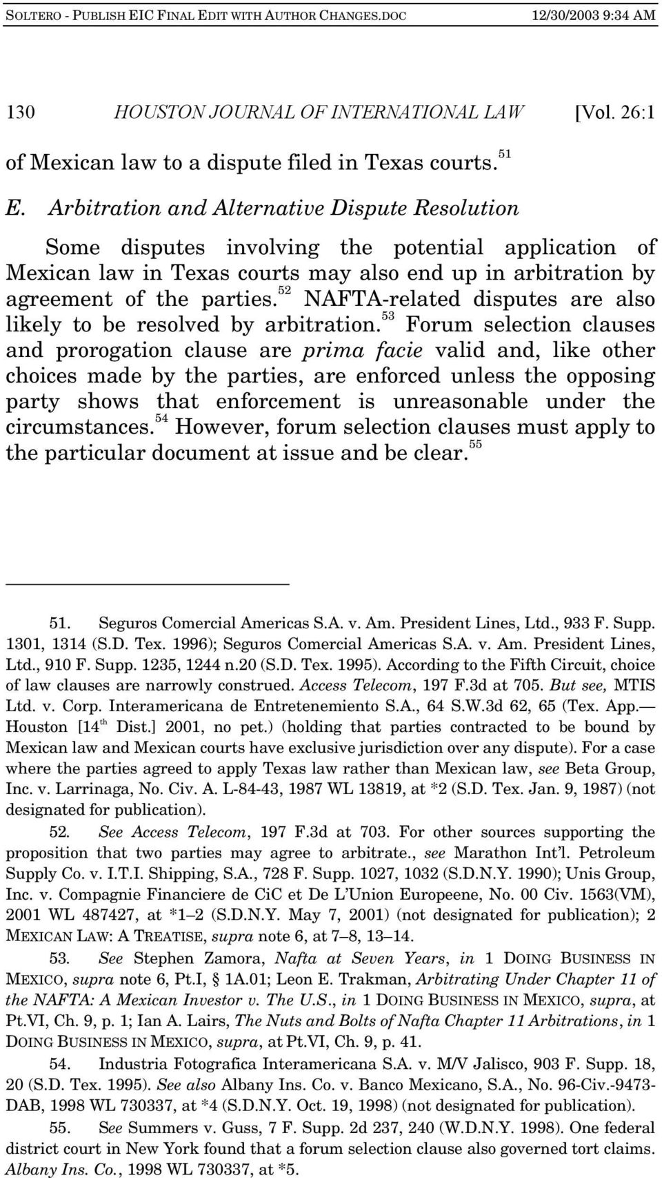 52 NAFTA-related disputes are also likely to be resolved by arbitration.
