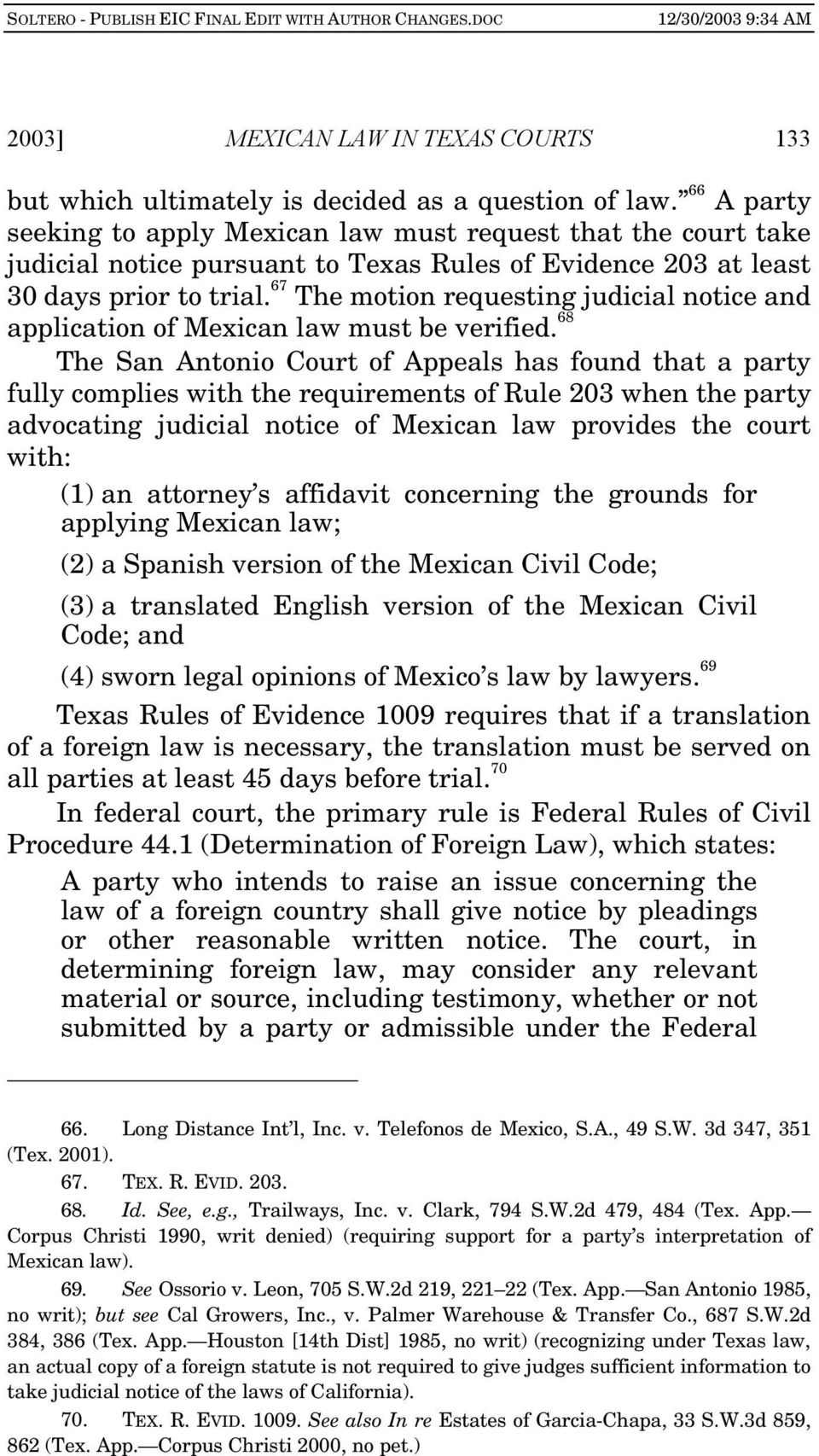 67 The motion requesting judicial notice and application of Mexican law must be verified.