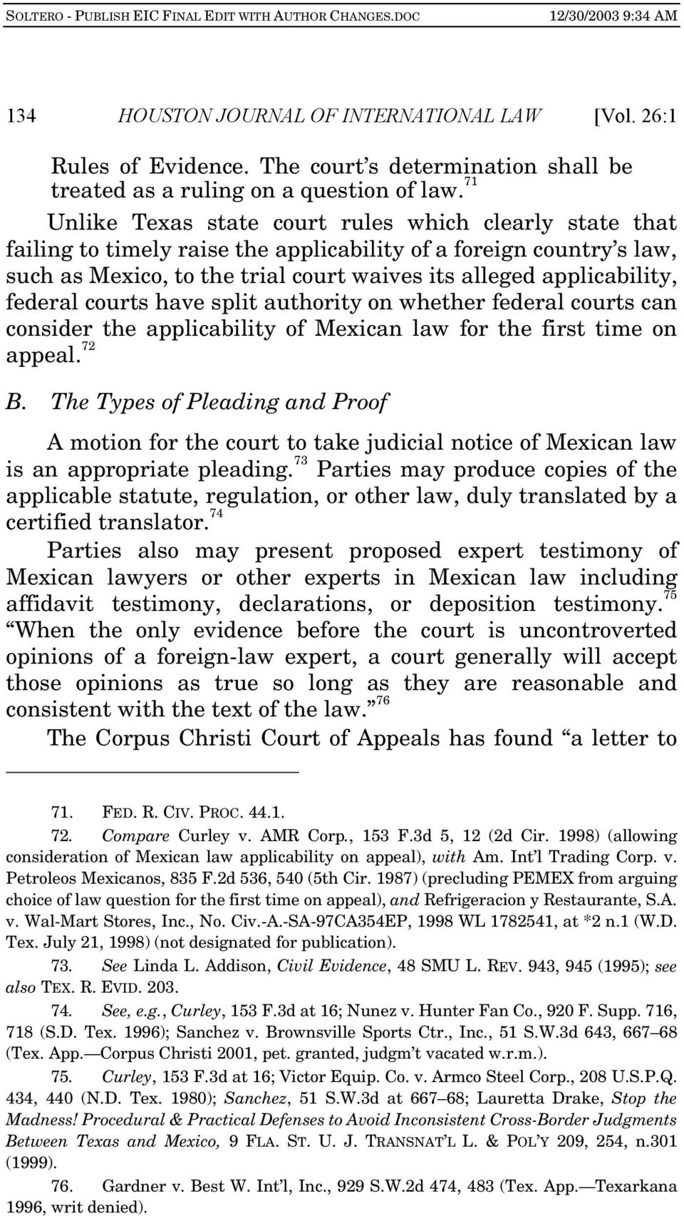 federal courts have split authority on whether federal courts can consider the applicability of Mexican law for the first time on appeal. 72 B.