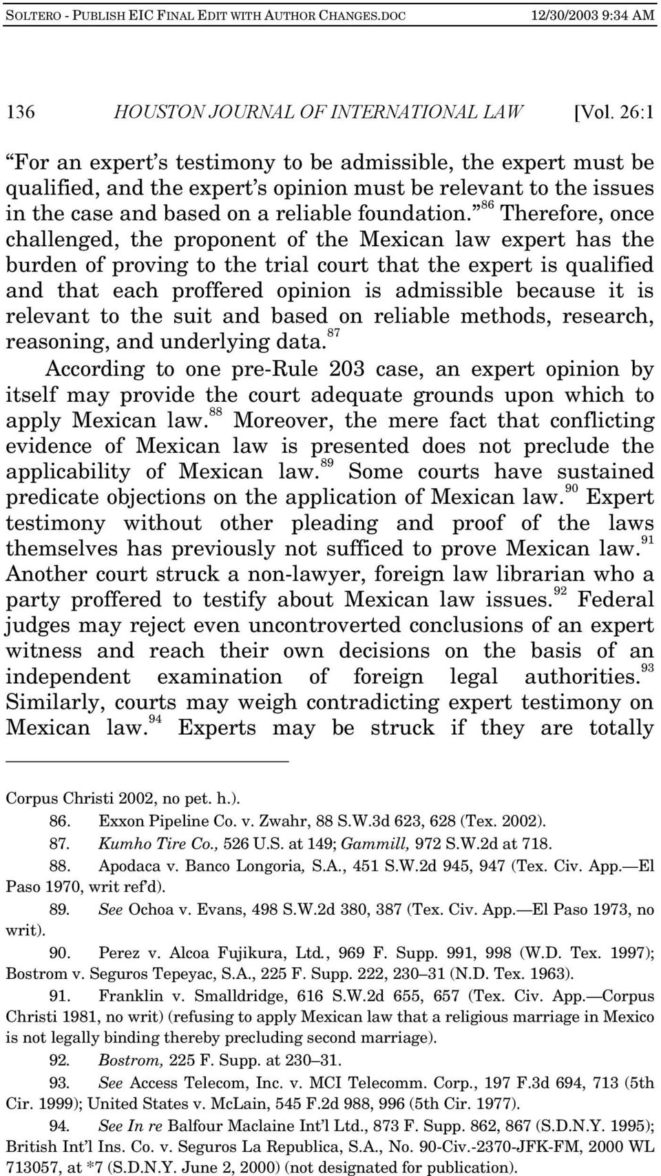 86 Therefore, once challenged, the proponent of the Mexican law expert has the burden of proving to the trial court that the expert is qualified and that each proffered opinion is admissible because