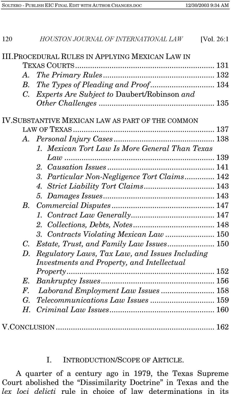 Mexican Tort Law Is More General Than Texas Law... 139 2. Causation Issues... 141 3. Particular Non-Negligence Tort Claims... 142 4. Strict Liability Tort Claims... 143 5. Damages Issues... 143 B.