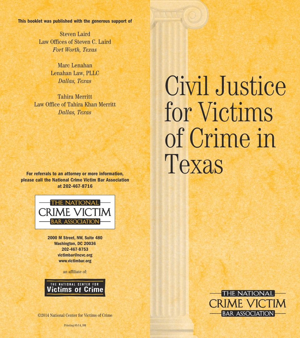 attorney or more information, please call the National Crime Victim Bar Association at 202-467-8716 Civil Justice for Victims of Crime in Texas 2000 M