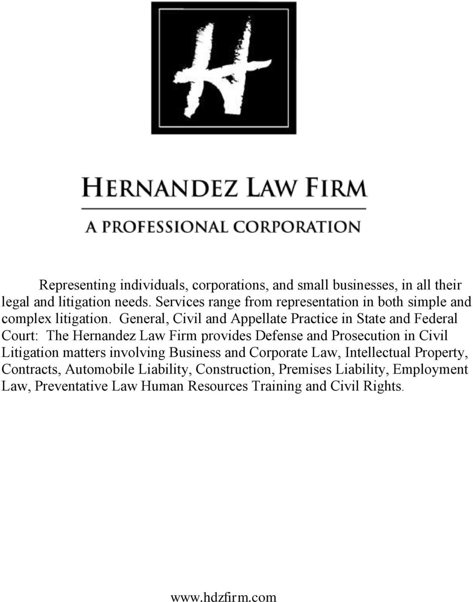 General, Civil and Appellate Practice in State and Federal Court: The Hernandez Law Firm provides Defense and Prosecution in Civil