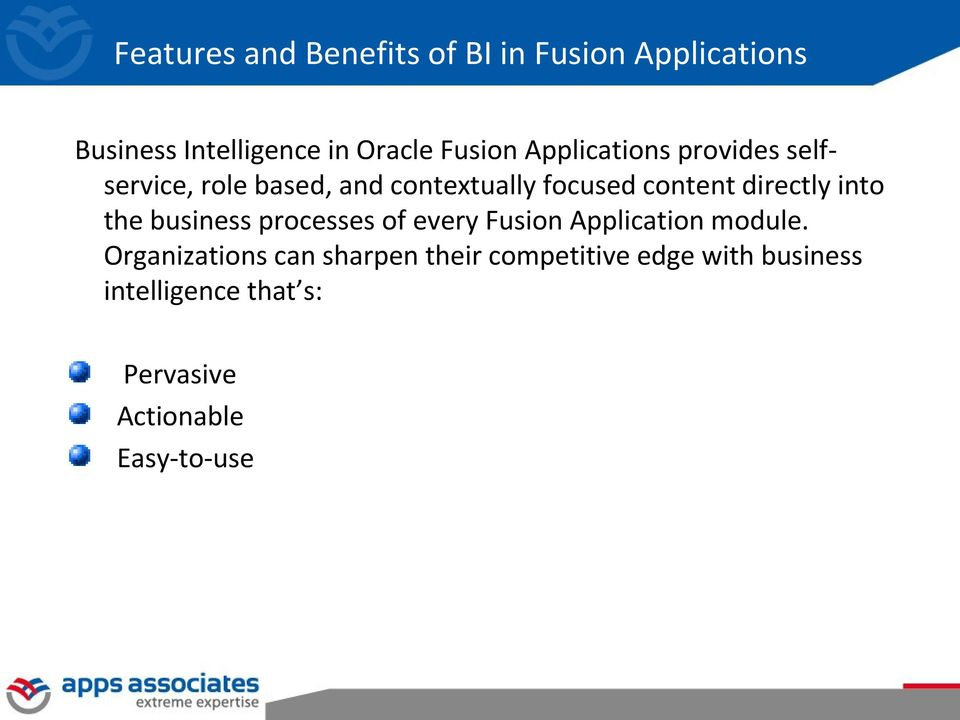 into the business processes of every Fusion Application module.