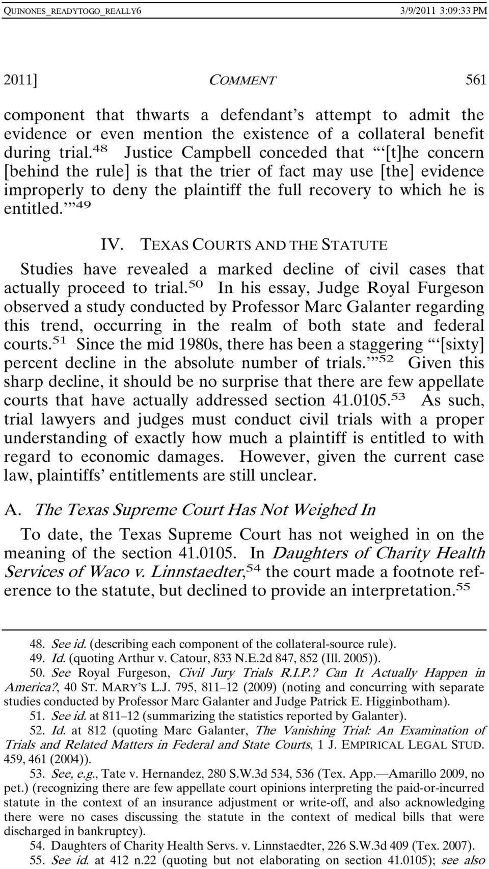 TEXAS COURTS AND THE STATUTE Studies have revealed a marked decline of civil cases that actually proceed to trial.