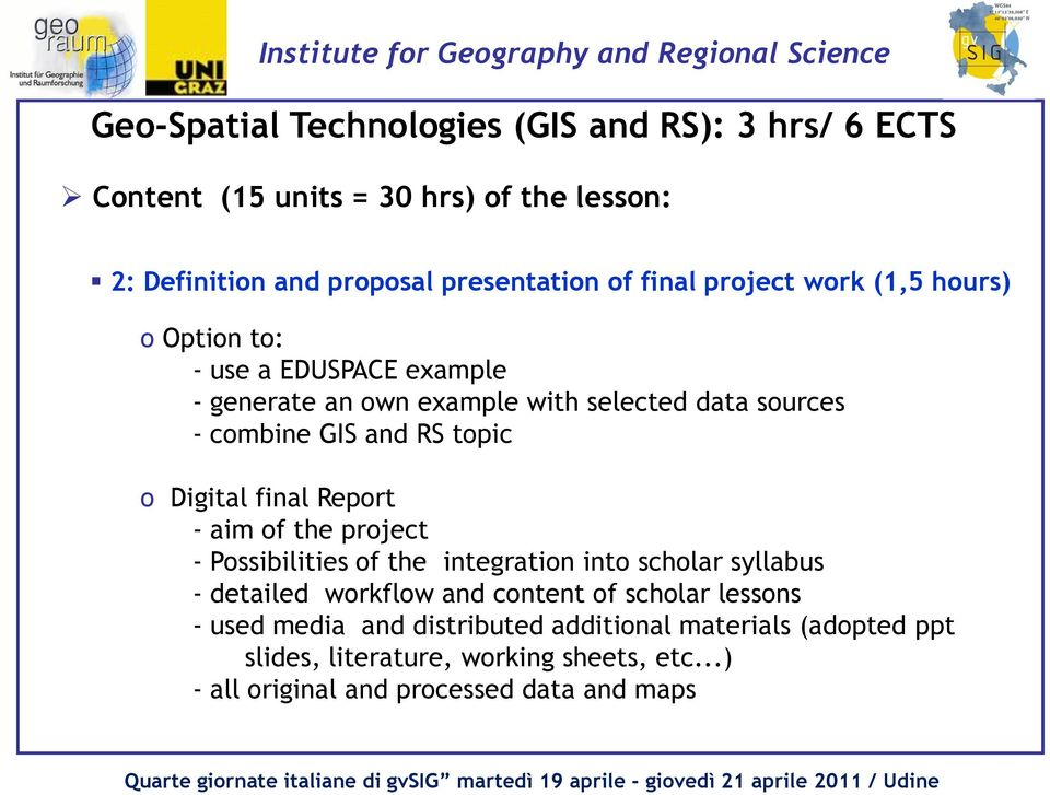 Digital final Report - aim of the project - Possibilities of the integration into scholar syllabus - detailed workflow and content of scholar
