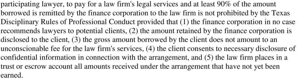 is disclosed to the client, (3) the gross amount borrowed by the client does not amount to an unconscionable fee for the law firm's services, (4) the client consents to necessary disclosure