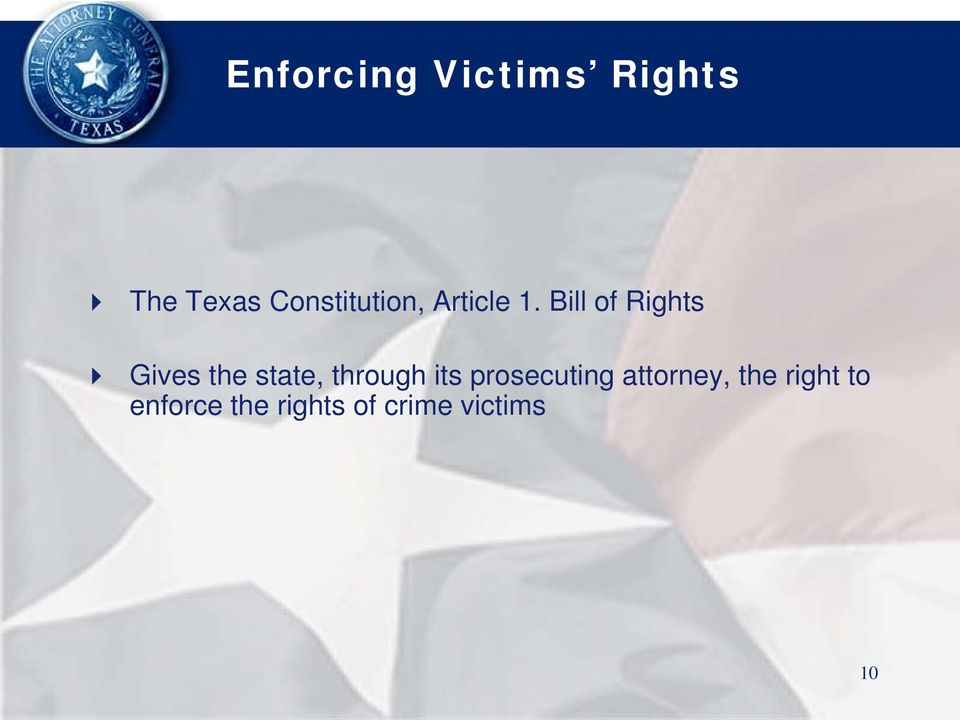 Bill of Rights Gives the state, through its