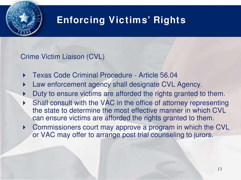 Shall consult with the VAC in the office of attorney representing the state to determine the most effective manner in which CVL
