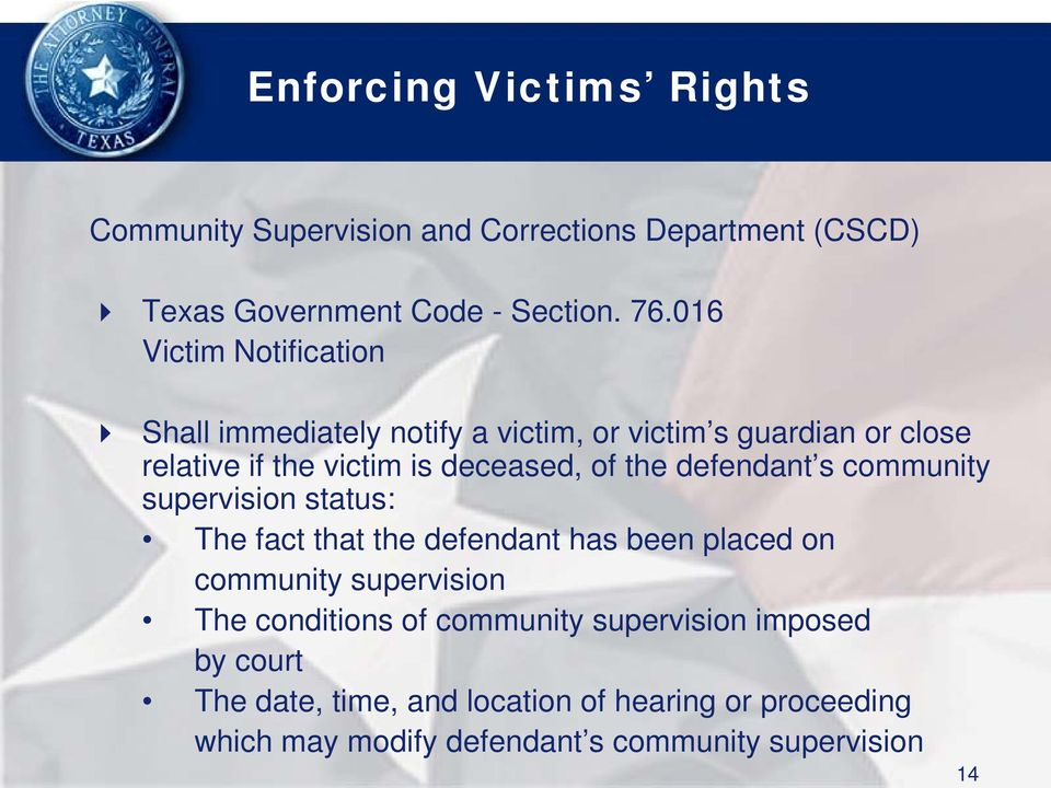 imposed by court The date, time, and location of hearing or proceeding which may modify defendant s community supervision 14