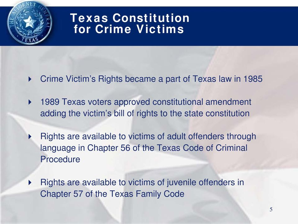 Rights are available to victims of adult offenders through language in Chapter 56 of the Texas Code of