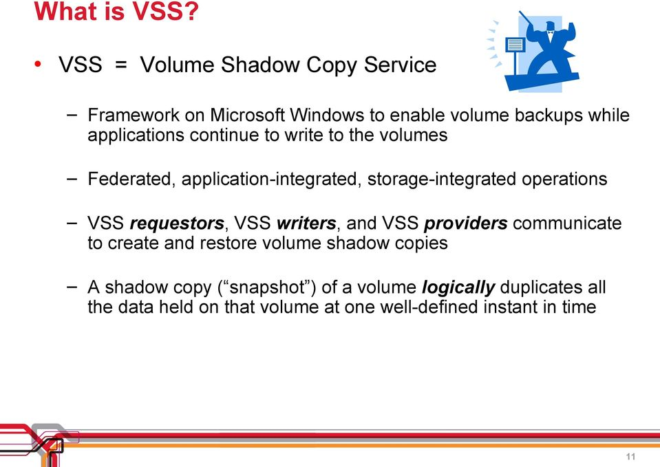 continue to write to the volumes Federated, application-integrated, storage-integrated operations VSS