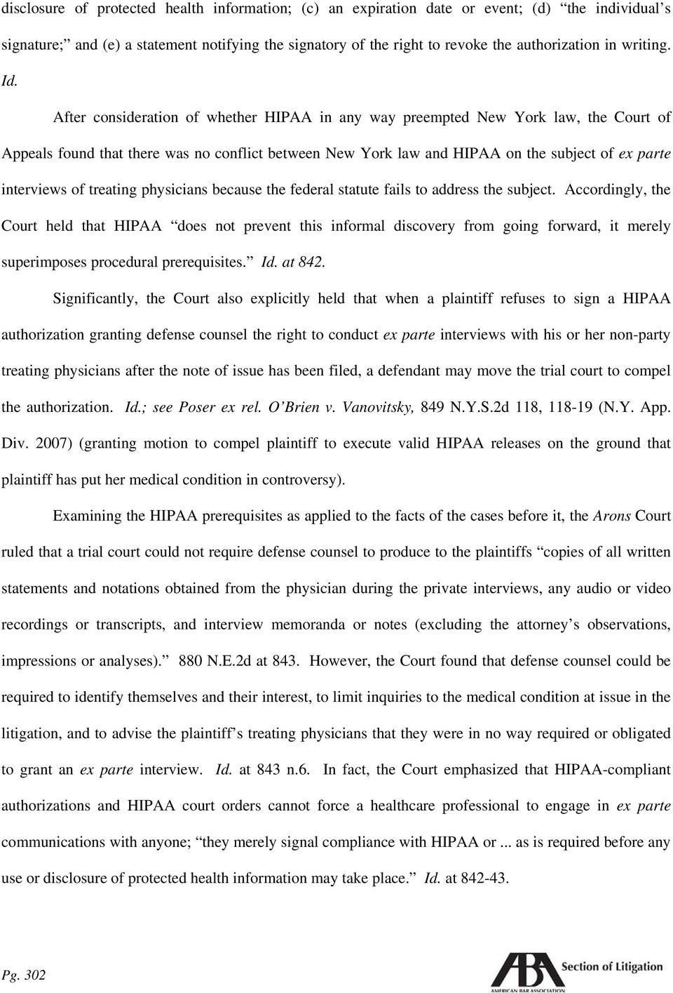 After consideration of whether HIPAA in any way preempted New York law, the Court of Appeals found that there was no conflict between New York law and HIPAA on the subject of ex parte interviews of