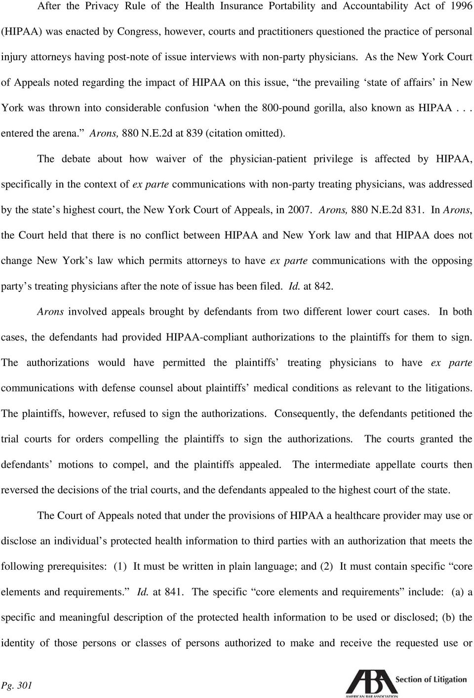 As the New York Court of Appeals noted regarding the impact of HIPAA on this issue, the prevailing state of affairs in New York was thrown into considerable confusion when the 800-pound gorilla, also