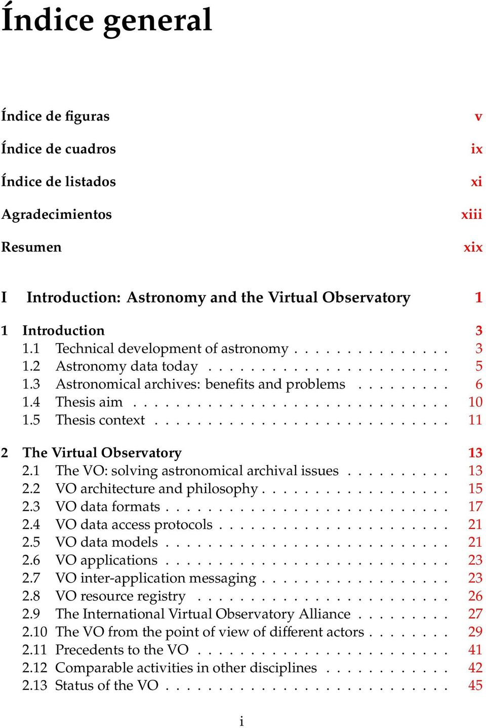 5 Thesis context............................ 11 2 The Virtual Observatory 13 2.1 The VO: solving astronomical archival issues.......... 13 2.2 VO architecture and philosophy.................. 15 2.