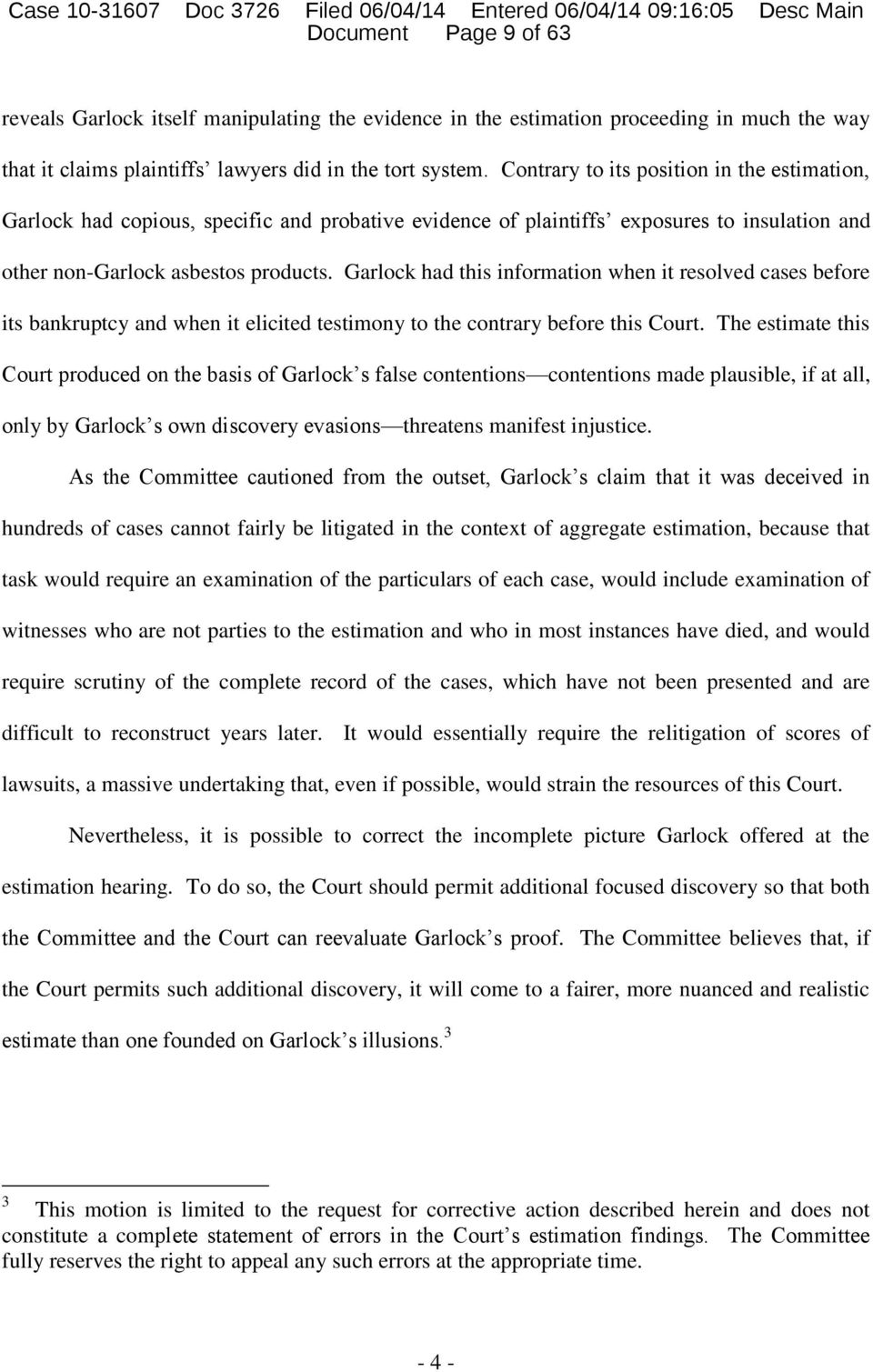 Garlock had this information when it resolved cases before its bankruptcy and when it elicited testimony to the contrary before this Court.