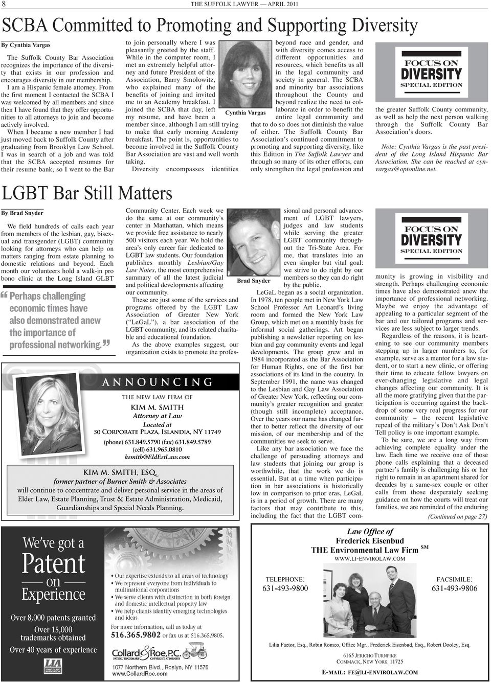 Each month our volunteers hold a walk-in pro bono clinic at the Long Island GLBT THE SUFFOLK LAWYER APRIL 2011 SCBA Committed to Promoting and Supporting Diversity By Cynthia Vargas The Suffolk