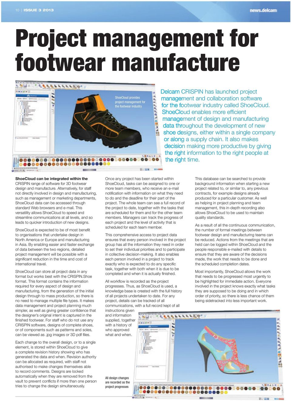 ShoeCloud enables more efficient management of design and manufacturing data throughout the development of new shoe designs, either within a single company or along a supply chain.