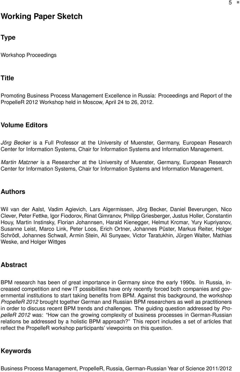 Volume Editors Jörg Becker is a Full Professor at the University of Muenster, Germany, European Research Center for Information Systems, Chair for Information Systems and Information Management.