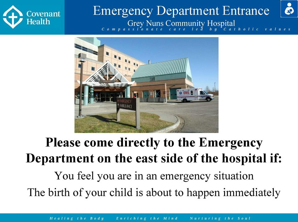 hospital if: You feel you are in an emergency