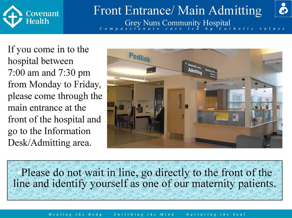 hospital and go to the Information Desk/Admitting area.