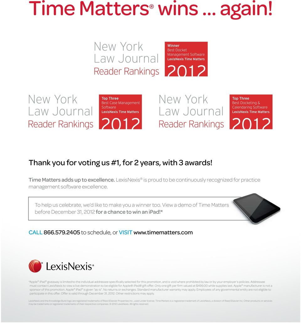 View a demo of Time Matters before December 31, 2012 for a chance to win an ipad!* CALL 866.579.2405 to schedule, or VISIT www.timematters.