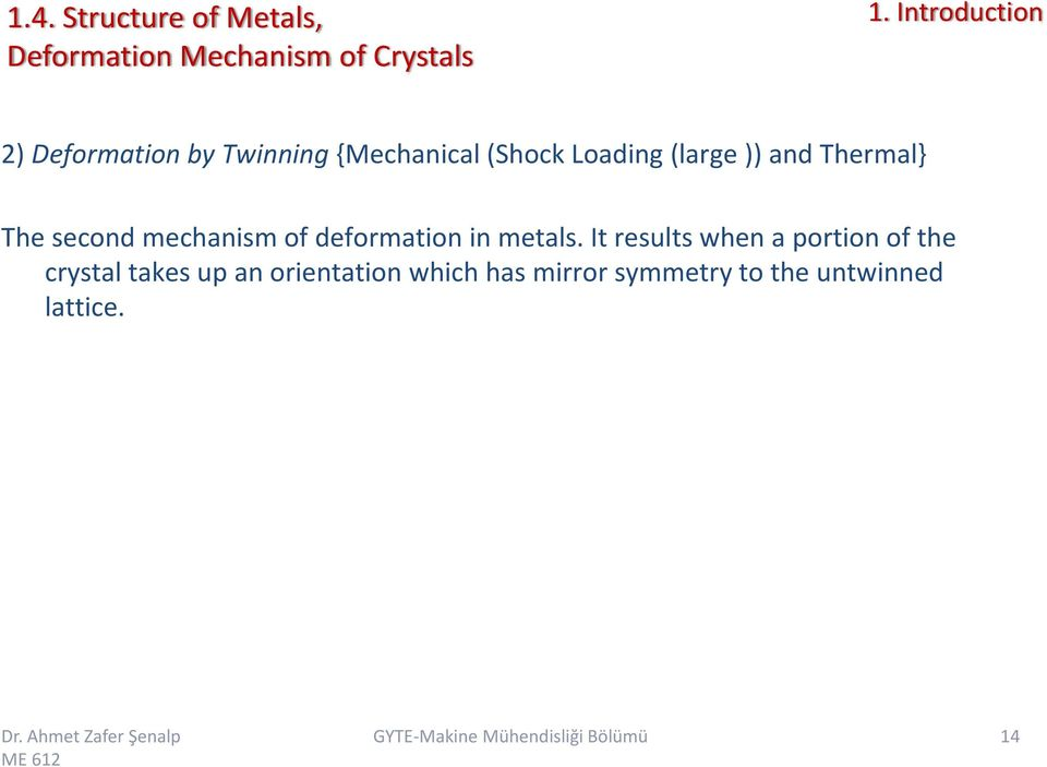 mechanism of deformation in metals.
