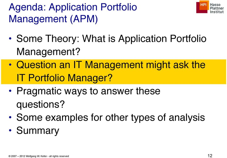 """ Question an IT Management might ask the IT Portfolio Manager?"