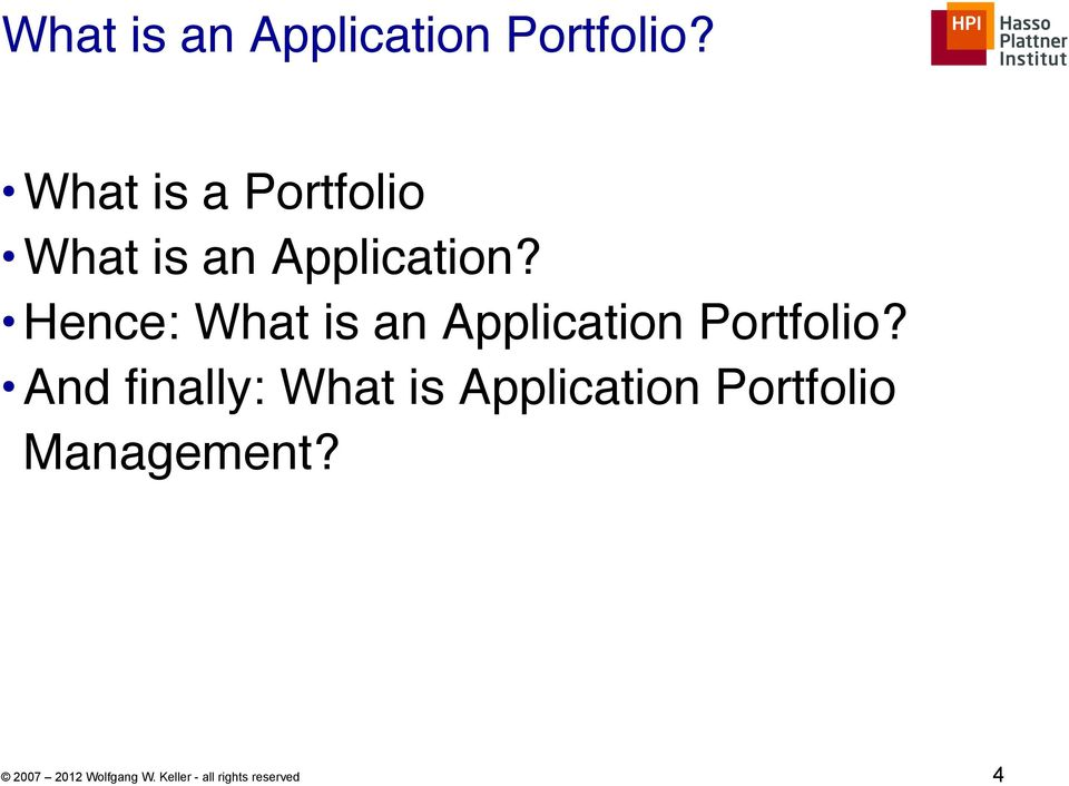 """ Hence: "" And finally: What is Application Portfolio"