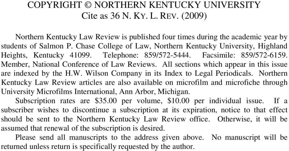 All sections which appear in this issue are indexed by the H.W. Wilson Company in its Index to Legal Periodicals.