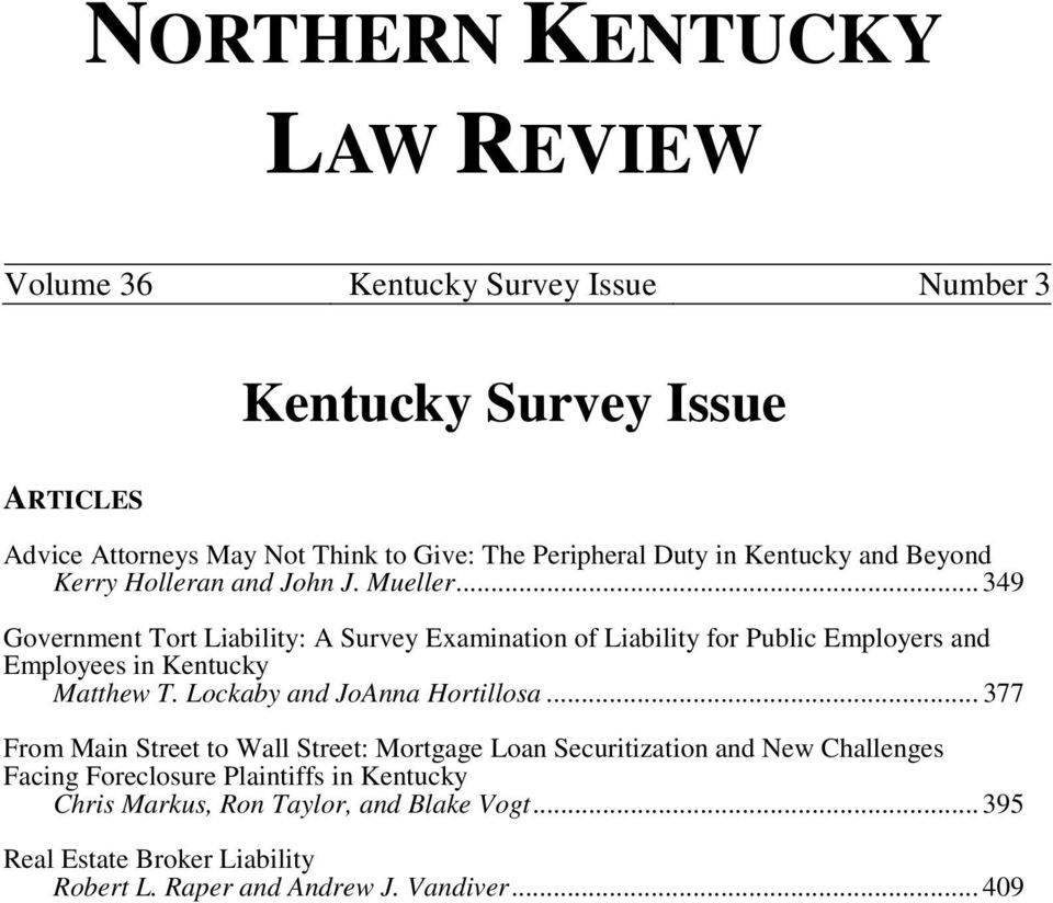 .. 349 Government Tort Liability: A Survey Examination of Liability for Public Employers and Employees in Kentucky Matthew T. Lockaby and JoAnna Hortillosa.