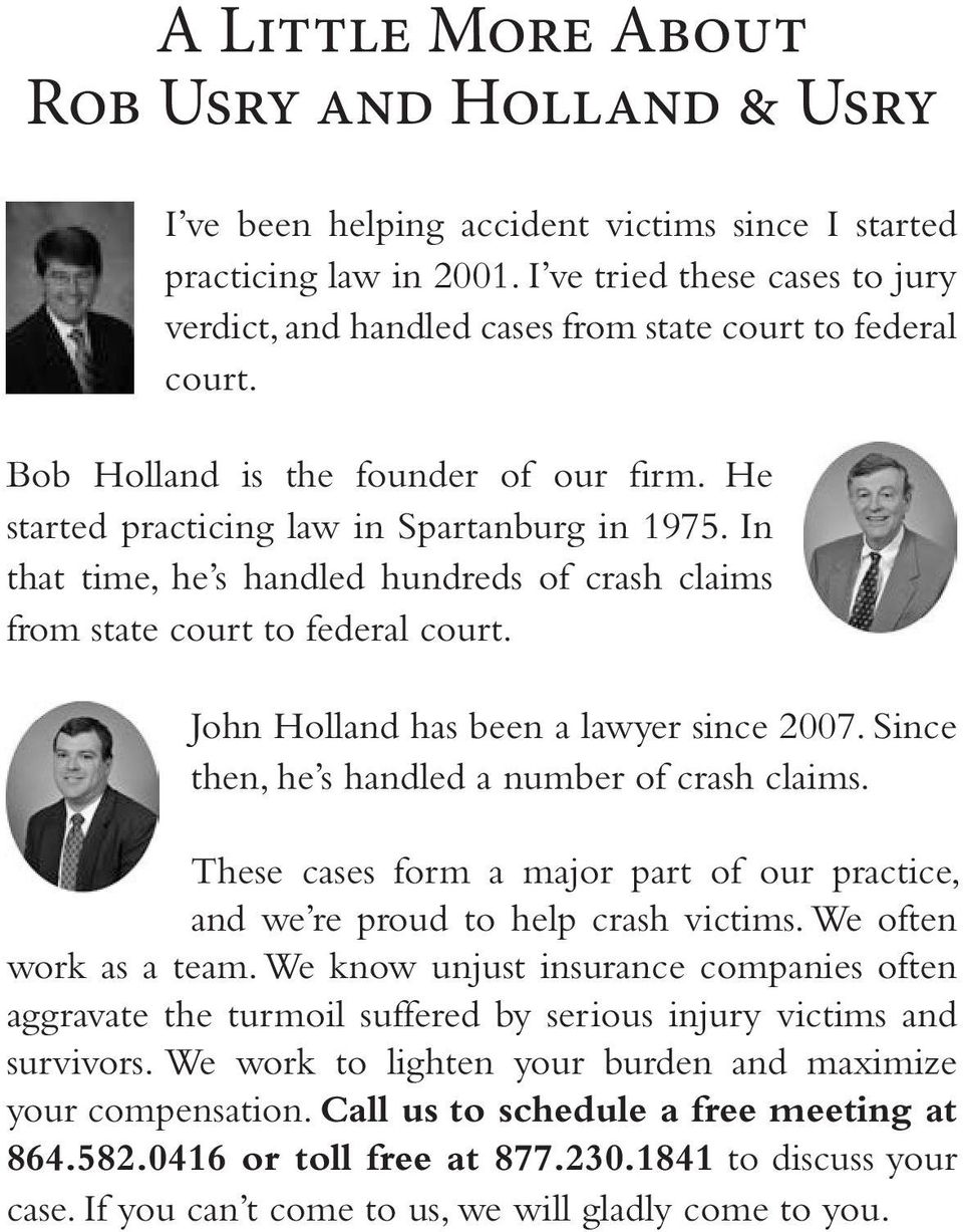 In that time, he s handled hundreds of crash claims from state court to federal court. John Holland has been a lawyer since 2007. Since then, he s handled a number of crash claims.